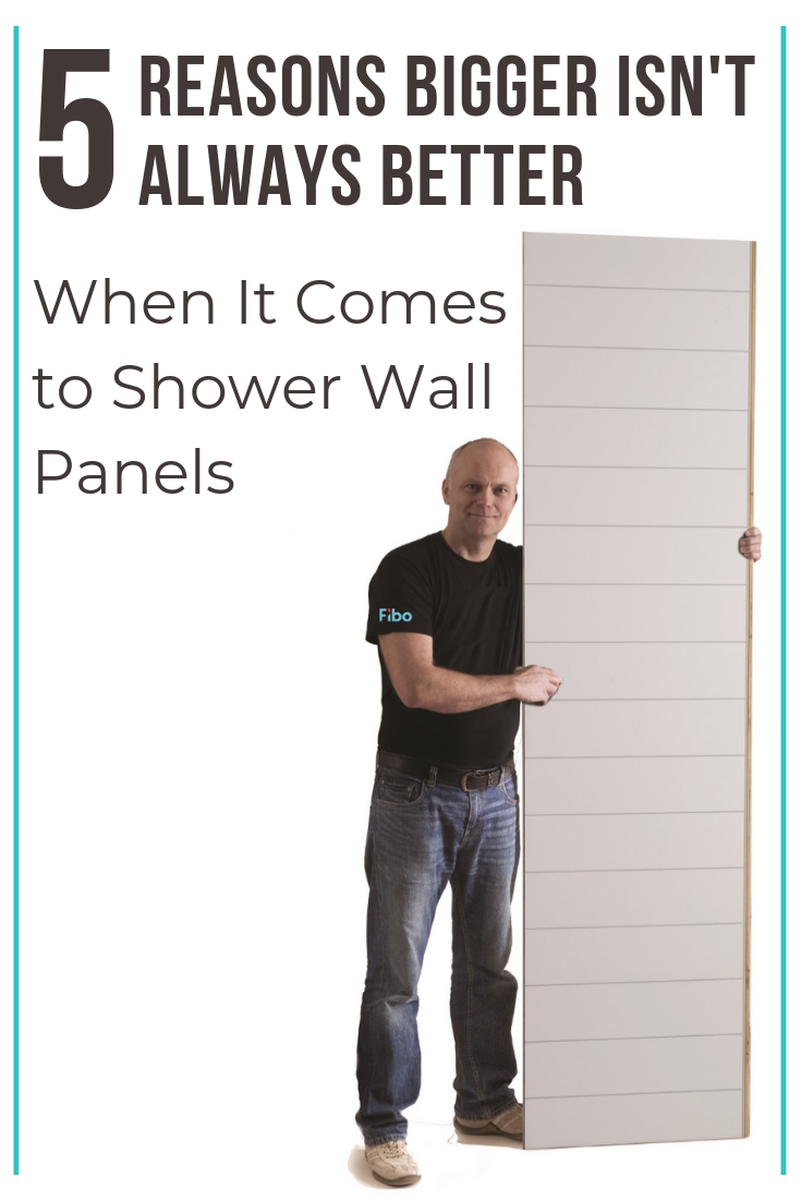 Bigger isn't always better when it comes to shower wall panels | Innovate Building Solutions | #WallPanels #EasyInstallPanels #ShowerWallPanels #LaminateWallPanels