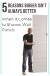 5 Reasons Bigger Isn't Always Better When It Comes to Shower Wall Panels