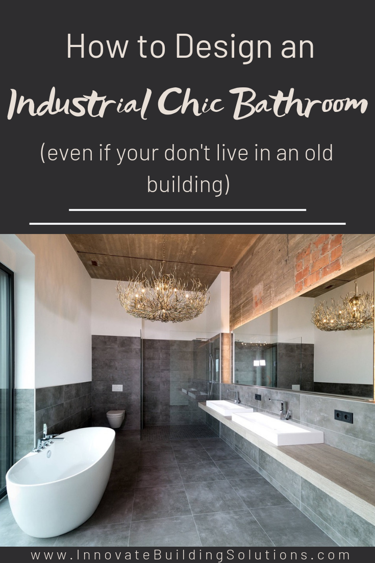 Industrial Chic Bathroom design for any home | Innovate Building Solutions | #IndustrialBathroom #BathroomDesign #RemodelingBathroomIdeas #InspiredBathroom
