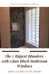 The 7 Biggest Blunders with Glass Block Bathroom Windows (and 7 Tricks to Fix Them)