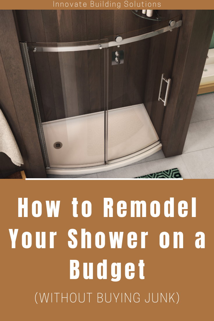 How to remodel your shower on a budget without buying junk | Innovate Building Solutions | #AcrylicShower #BathroomRemodeling #ShowerRemodel