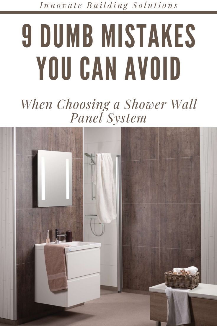 Dumb Mistakes you can avoid when choosing a shower wall panel system | Innovate Building Solutions | #BathroomRemodeling #ShowerRemodeling #ShowerWallPanels