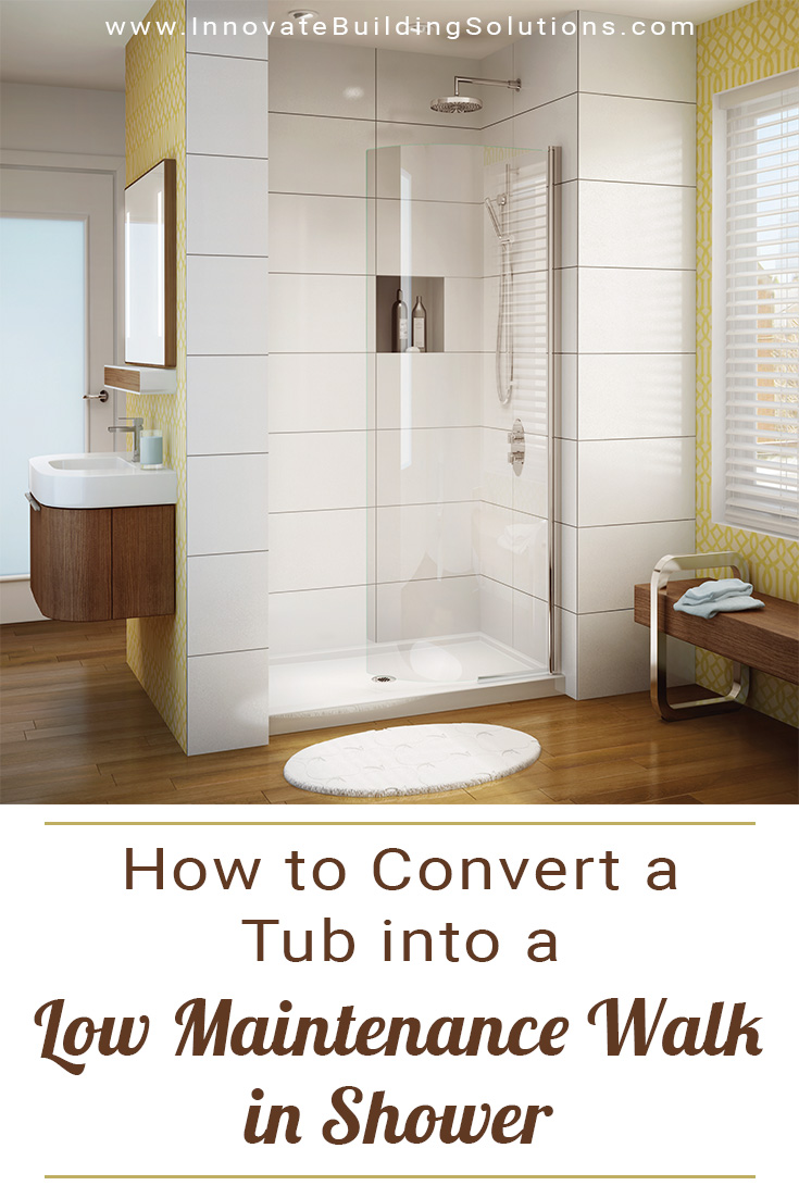 How to Convert a Tub into a Low Maintenance Walk in Shower | Innovate Building Solutions | #TubShower #BathroomRemodel #RemodelingDIY #RemodelOnABudget