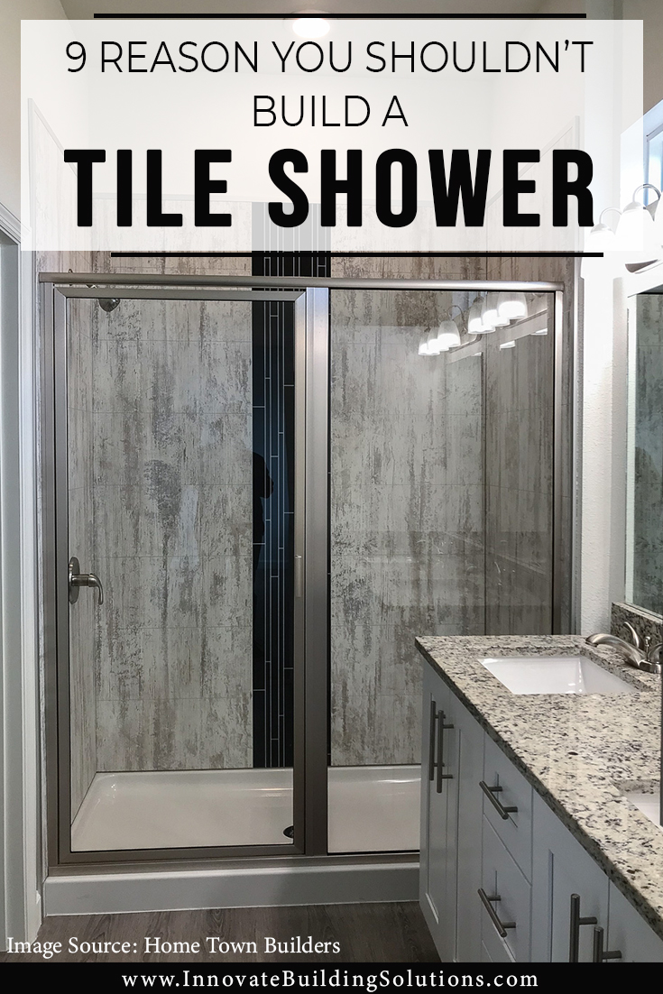 9 Reasons You Shouldn't Build a Tile Shower
