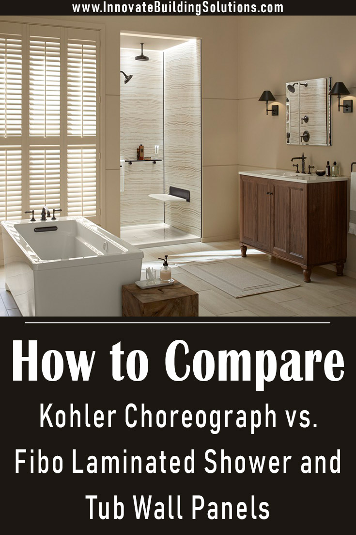 How to compare Kohler Choreograph vs. Fibo Laminated Shower and Tub Wall Panels | Innovate Building Solutions | #KohlerProducts #BathroomProducts #Laminatewallpanels #GroutFreePanels
