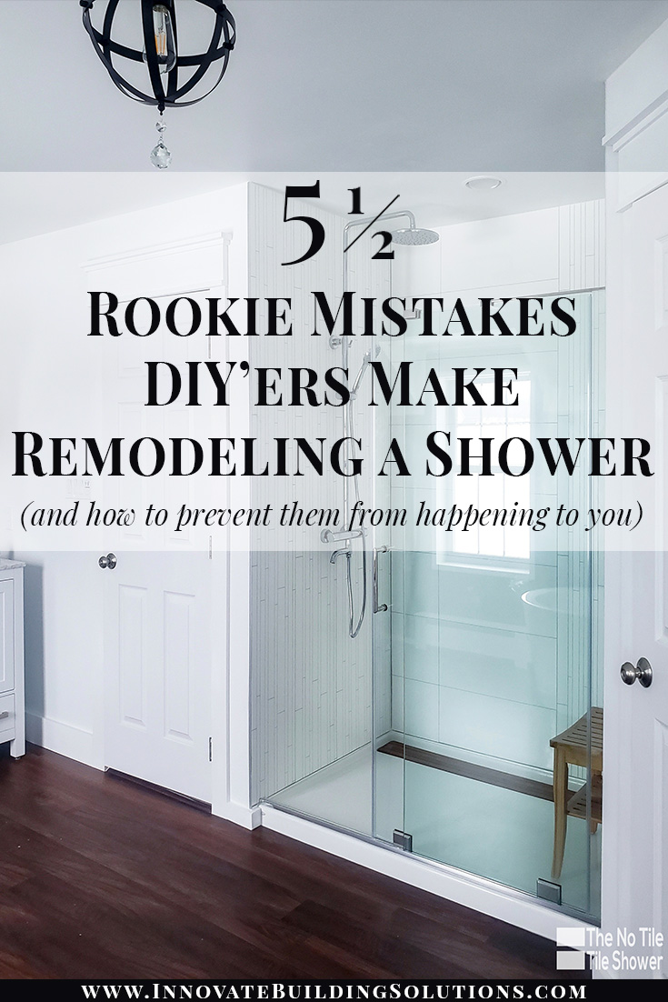 Rookie mistakes diyers make remodeling a shower | Innovate Building Solutions | #DIYShower #RemodelingShower #BathroomRemodel