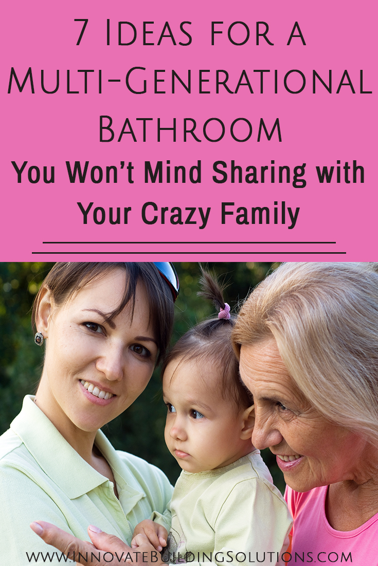 7 ideas for a multi generational bathroom | Innovate Building Solutions | #BathroomRemodel #Rollinshower #HandicapShower