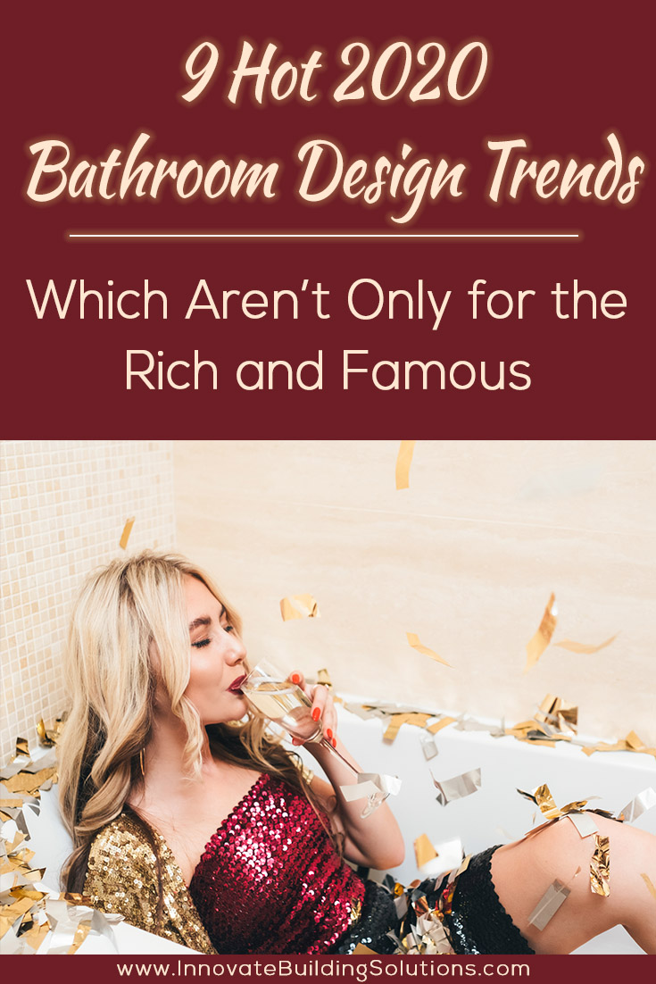 Pinterest - hot bathroom trends | Innovate Building Solutions | #BathroomRemodel #RemodelingTrends #HotTrends