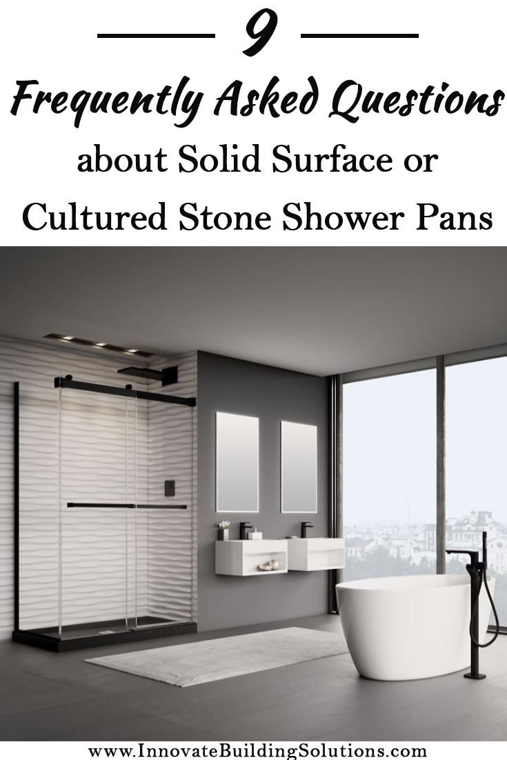 9 FAQ's about Solid Surface or Cultured Stone Shower Pans