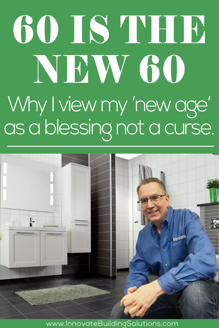 60 is the new 60. Why I view my 'new age' as a blessing not a curse.