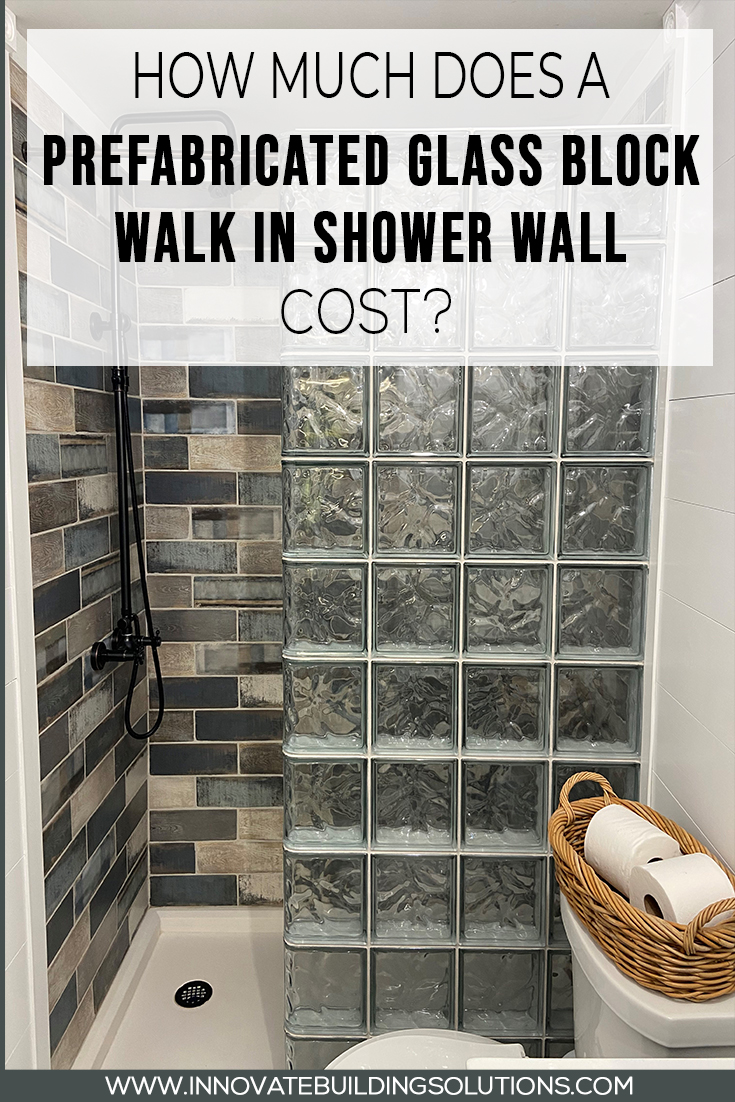 How much does a prefabricated glass block walk in shower wall cost?