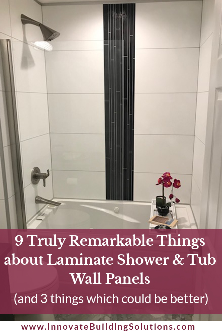 9 Truly Remarkable Things about Laminate Shower & Tub Wall Panels (and 3 things which could be better)