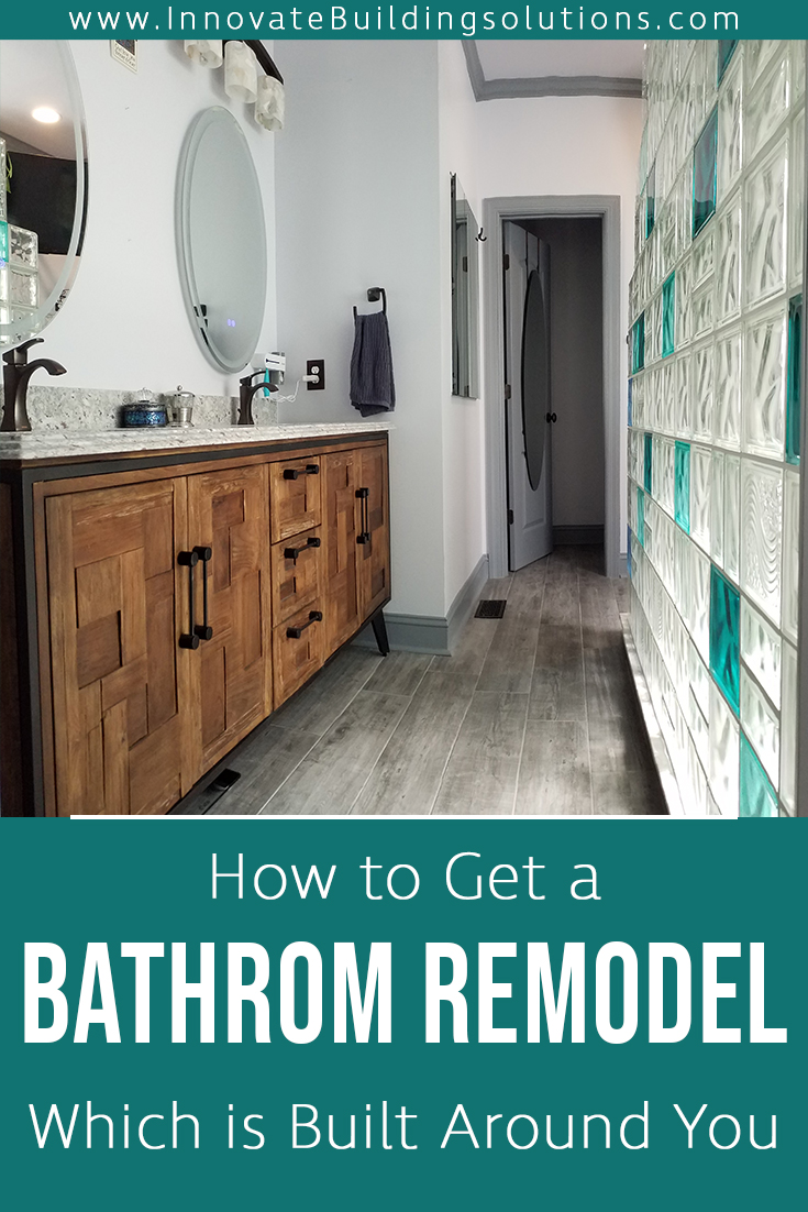 How to Get a Bathroom Remodel Which is Built Around You