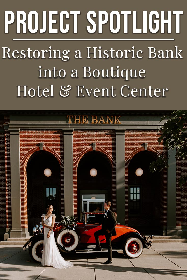 Project Spotlight: Restoring a Historic Bank into a Boutique Hotel & Event Center