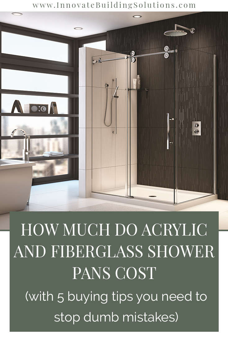 How much do acrylic and fiberglass shower pans cost (with 5 buying tips you need to stop dumb mistakes)