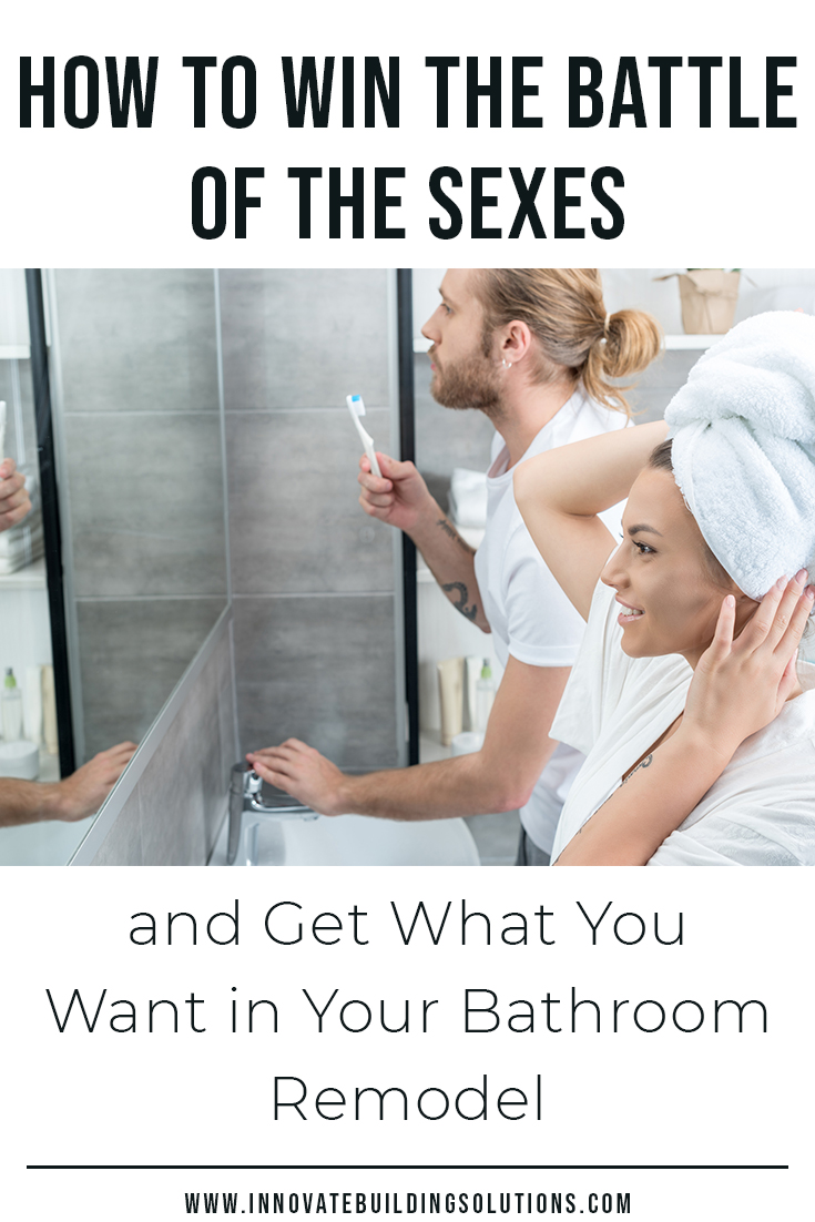 How to Win the Battle of the Sexes AND Get What You Want in Your Bathroom Remodel