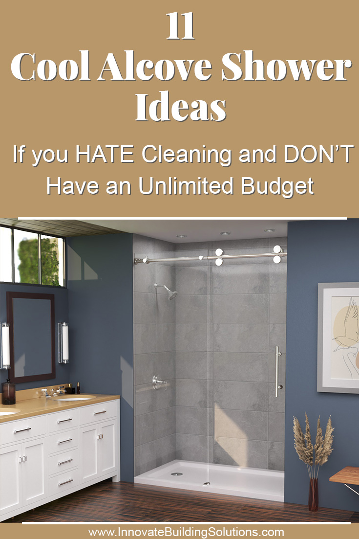 11 Cool Alcove Shower Ideas If you HATE Cleaning and DON'T Have an Unlimited Budget