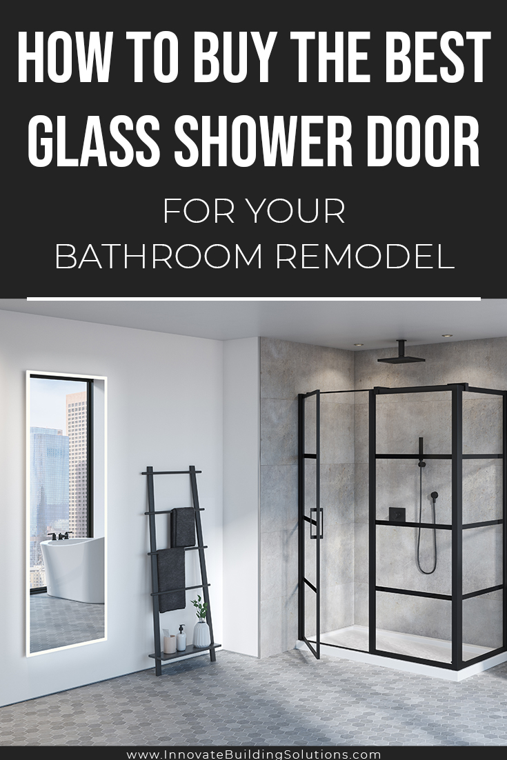 How to Buy the Best Glass Shower Door for Your Bathroom Remodel