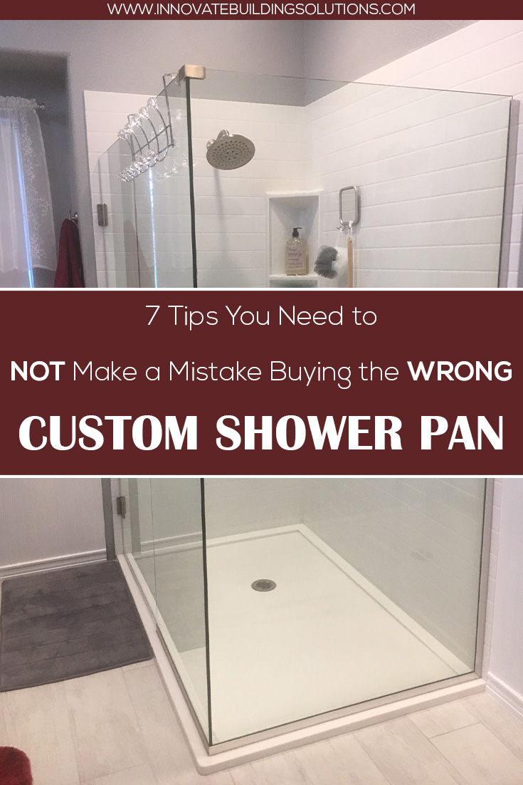 7 Tips You Need to NOT Make a Mistake Buying the WRONG Custom Shower Pan