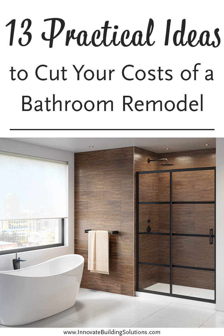 13 Practical Ideas to Cut Your Costs of a Bathroom Remodel