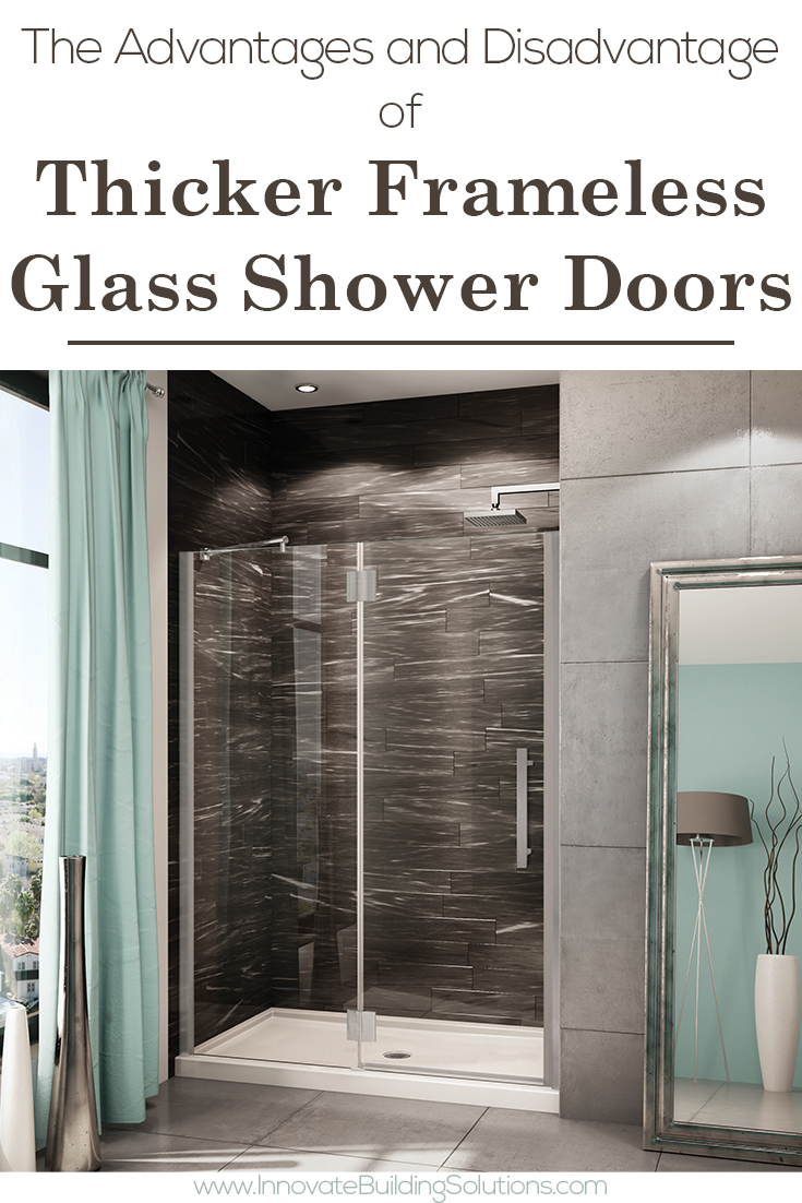 The Advantages and Disadvantage of Thicker Frameless Glass Shower Doors